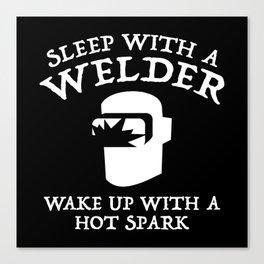 Sleep With A Welder Canvas Print