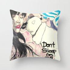 Don't Sleep On Me Throw Pillow