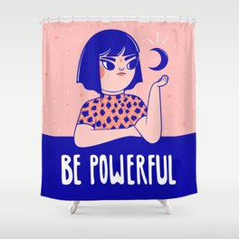 Be Powerful Shower Curtain