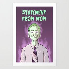 Statement From Mom Art Print