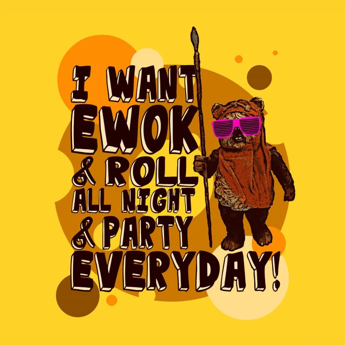 I WANT EWOK & ROLL ALL NIGHT & PARTY EVERYDAY! Duvet Cover