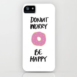 Donut Worry Be Happy Illustration iPhone Case