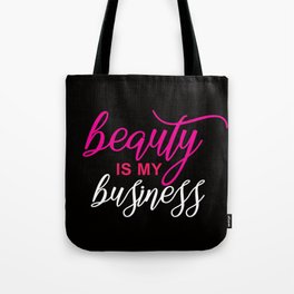 beauty is my business Tote Bag