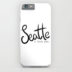 Seattle i love you  iPhone 6s Slim Case