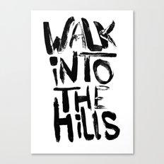 Walk into the hills Canvas Print