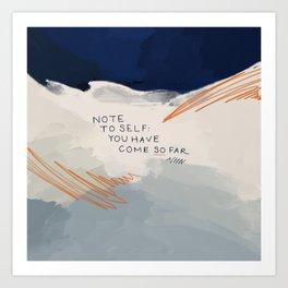 You Have Come So Far, Quote Art Print