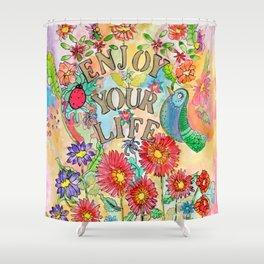 Enjoy your life Shower Curtain