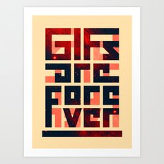 GIFs are forever Art Print