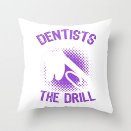 Dentists know the drill export 04 (2) Throw Pillow