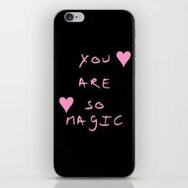 You are so magic - beauty,love,compliment,cumplido,romance,romantic. iPhone Skin