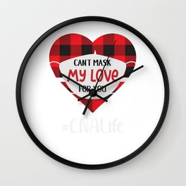Can't Mask My Love For YouCNA Life Wall Clock