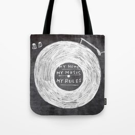 my home, my music, my rules Tote Bag