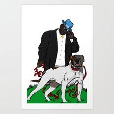 me and my bitch Art Print