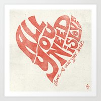 all you need is love Art Prints featuring Love is all you need by Kris Petrat Design :  Art Love Moto