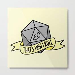 That's How I Roll D20 Metal Print