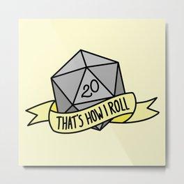 That's How I Roll D20 Metal Print