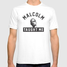 Malcolm X Taught Me T-shirt