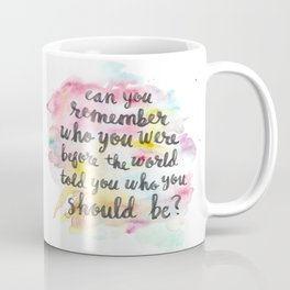 Can you remember who you were...? Coffee Mug