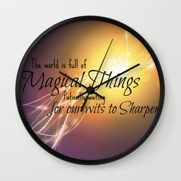 Magical Things Quote Wall Clock