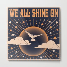 Sun Clouds Stars Birds, Instant Karma, We All Shine On Metal Print