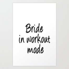 Bride in workout mode Art Print