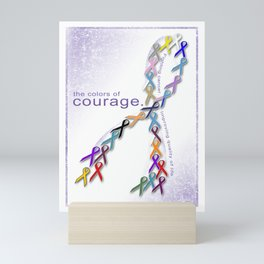 The Colors of Courage Cancer Awareness Ribbons Mini Art Print