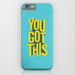 You Got This motivational typography poster inspirational quote bedroom wall home decor iPhone Case