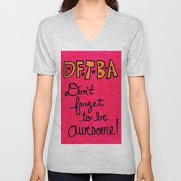 Don't Forget To Be Awesome - DFTBA Unisex V-Neck