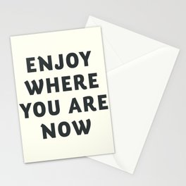 Just enjoy where you are now, wanderlust quote, positive vibes, inspiration, motivational, be happy Stationery Cards