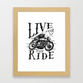 Live for the Ride Framed Art Print
