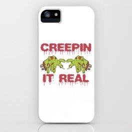 Creepin It Real Halloween Shirt For October 31st T-shirt Design Spooky Creepy Halloween Scary Ghost iPhone Case