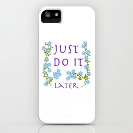 do it later iPhone Case