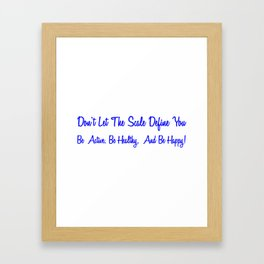 Dont Let The Scale Define You, Be Active, Be Healthy Be Happy Blue Framed Art Print