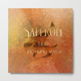 SAFFRON lights the victory march. Shadowhunter Children's Rhyme. Metal Print