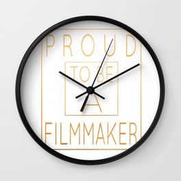 Proud To Be A Filmmaker - Funny Directing product Wall Clock