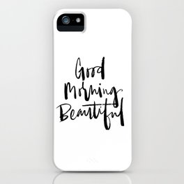 Good Morning Beautiful Brush Script iPhone Case