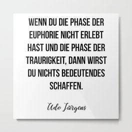 Udo Jürgens quote Metal Print