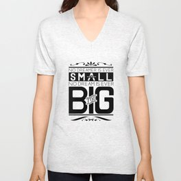 Dream Bigger You Big Dreamer Unisex V-Neck
