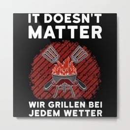 Barbecue Funny In Any Weather Metal Print