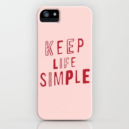 Keep Life Simple cute positive uplifting inspiration for home bedroom wall decor iPhone Case