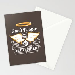 Good People are Born in September Stationery Cards