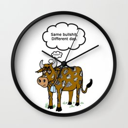 Same BS Different Day Wall Clock