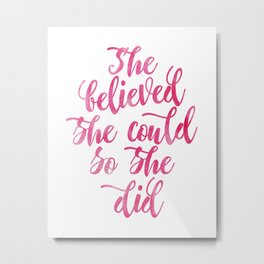 She believed she could so she did Pink Watercolor Metal Print