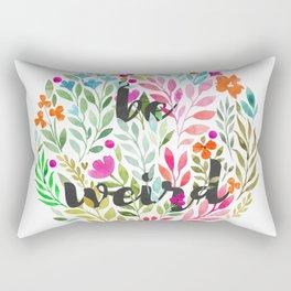 Be weird V1 - Just be Collection Rectangular Pillow