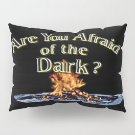 Question Is Are You Afraid Of The Dark Pillow Sham