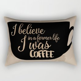 Gilmore Girls Inspired - I believe in a former life I was coffee Rectangular Pillow