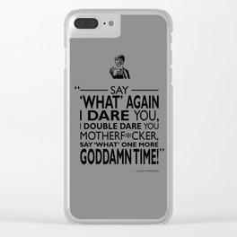 Say What Again Clear iPhone Case