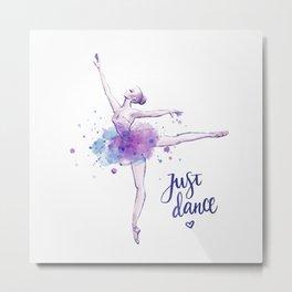 JUST DANCE WATERCOLOR QUOTE Metal Print