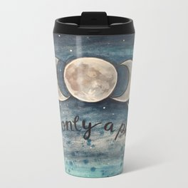 It's Only A Phase II Metal Travel Mug