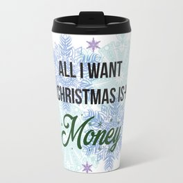 all i want for x-mas is... Travel Mug